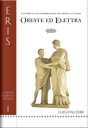 Oreste ed Elettra. Contributo all'interpretazione del gruppo scultoreo by Luigi Palombi