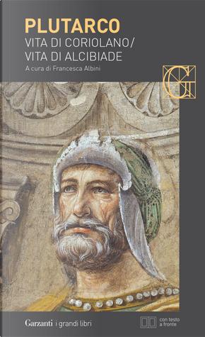 Vita di Coriolano-Vita di Alcibiade. Testo greco a fronte by Plutarco