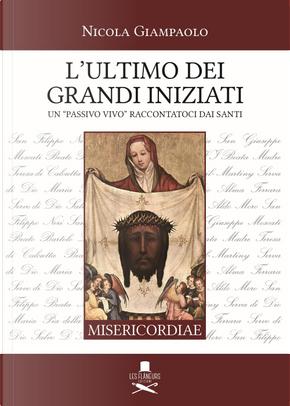 L'ultimo dei grandi iniziati. Un «passivo vivo» raccontatoci dai santi by Nicola Giampaolo
