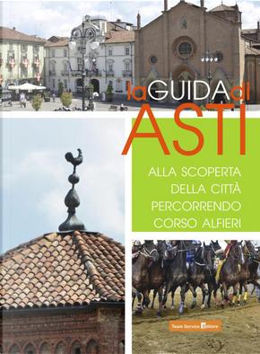 La guida di Asti. Alla scoperta della città percorrendo Corso Alfieri