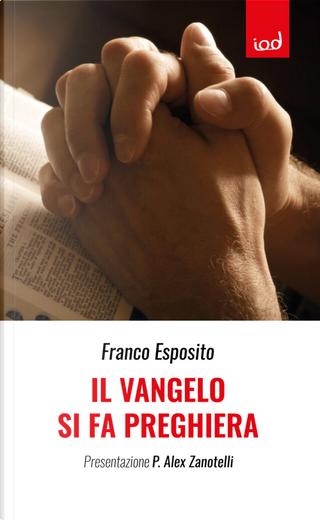 Il vangelo si fa preghiera by Franco Esposito