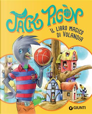 Il libro magico di Volandia. Jack Pigòn by Francesco Gungui