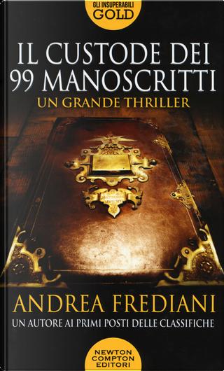 Il custode dei 99 manoscritti by Andrea Frediani