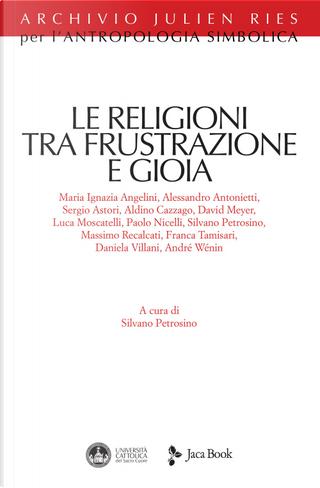 Le religioni tra frustrazione e gioia