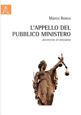 L'appello del Pubblico Ministero by Marco Bosco