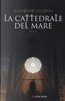 La cattedrale del mare by Ildefonso Falcones