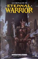 Le cronache di Eternal Warrior. Vol. 2: Imperatore eterno by Cary Nord, Peter Milligan, Renato Guedes, Robert Venditti