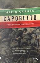 Caporetto. L'Italia salvata dai ragazzi senza nome by Alfio Caruso