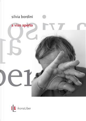 A viso aperto by Silvia Bordini