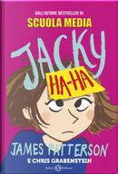 Jacky Ha-Ha by Chris Grabenstein, James Patterson