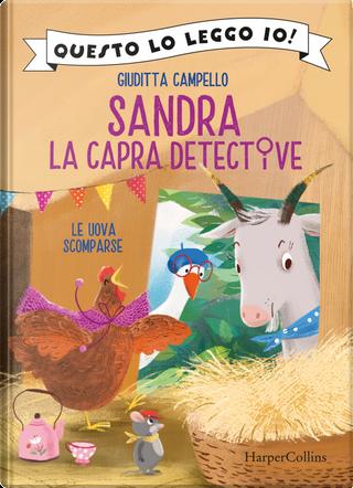 Le uova scomparse. Sandra la capra detective. Questo lo leggo io! by Giuditta Campello