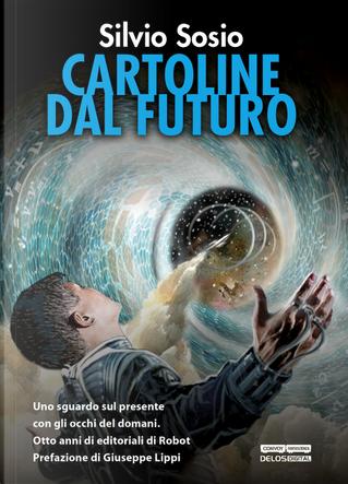 Cartoline dal futuro by Silvio Sosio