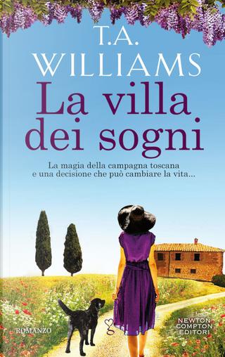 La villa dei sogni by T. A. Williams
