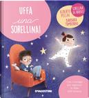 Uffa una sorellina! by Alberto Pellai, Barbara Tamborini