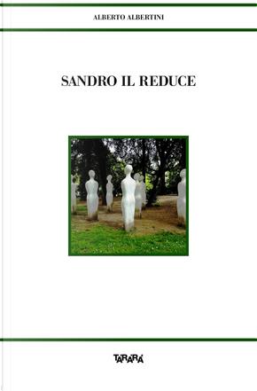 Sandro il reduce by Alberto Albertini