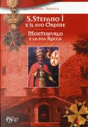 Santo Stefano I e il suo ordine. Montemurlo e la sua rocca by Alessio Varisco