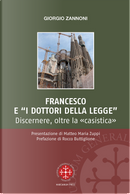 Francesco e i «dottori della legge». Discernere, oltre la «casistica» by Giorgio Zannoni