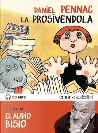 La prosivendola letto da Claudio Bisio. Audiolibro. CD Audio formato MP3 by Daniel Pennac