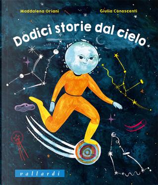 Dodici storie dal cielo by Maddalena Oriani