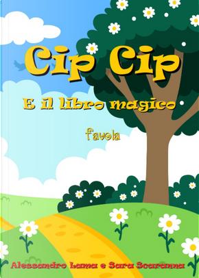 Cip Cip e il libro magico by Alessandro Lama, Sara Scaranna