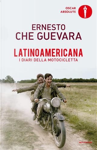 Latinoamericana. I diari della motocicletta by Ernesto Guevara