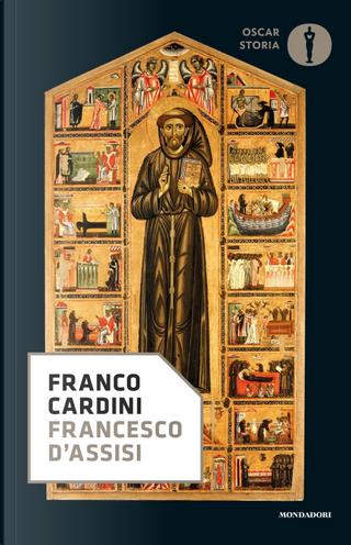 Francesco d'Assisi by Franco Cardini