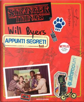 Will Byers. Appunti segreti. Stranger Things by Matthew J. Gilbert