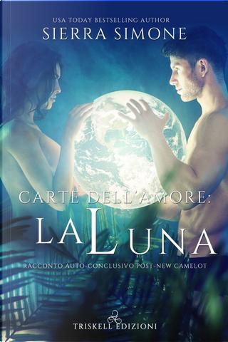 Carte dell'amore: la Luna by Sierra Simone