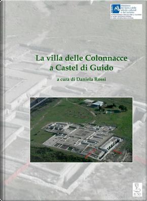 La villa delle Colonnacce a Castel di Guido