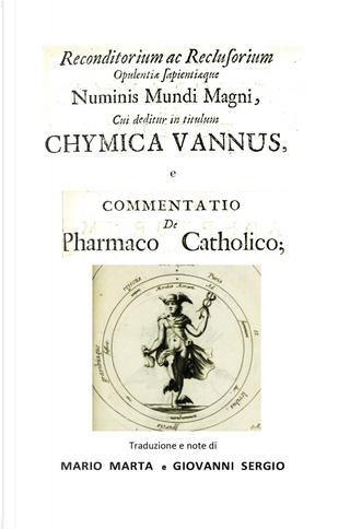 Chymica vannus-Commentatio de pharmaco catholico by Anónimo, Johannes de Monte-Snyder