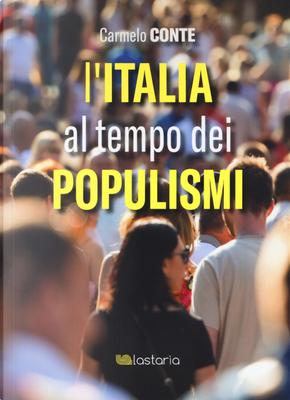 L'Italia al tempo dei populismi by Carmelo Conte