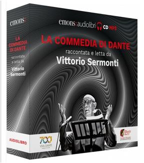 La Commedia di Dante raccontata e letta da Vittorio Sermonti. Audiolibro. CD Audio formato MP3 by Dante Alighieri, Vittorio Sermonti