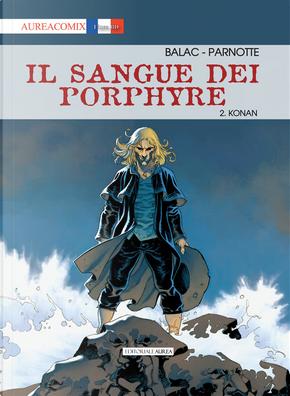 Il sangue dei Porphyre. Vol. 2: Konan by Balac