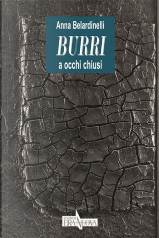 Burri a occhi chiusi by Anna Belardinelli