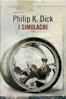 I simulacri by Philip K. Dick