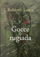 Gocce di rugiada by Roberto Lasco