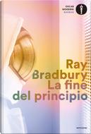 La fine del principio by Ray Bradbury