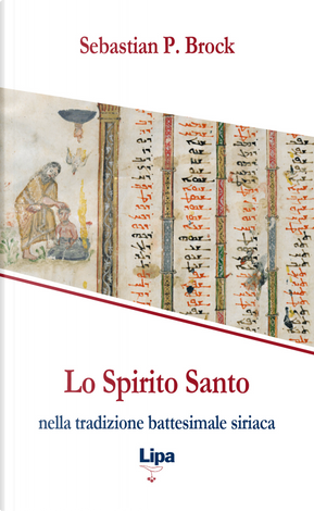 Lo Spirito Santo nella tradizione battesimale siriaca by Sebastian Brock
