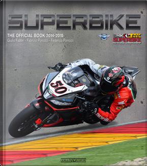 Superbike 2014-2015. The official book by Fabrizio Porrozzi, Federico Porrozzi, Giulio Fabbri