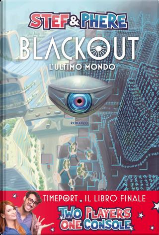 Blackout. L'ultimo mondo by Stef & Phere