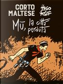 Corto Maltese. Mu la città perduta by Hugo Pratt