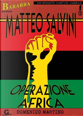 Matteo Salvini. Operazione Africa by Domenico Martino