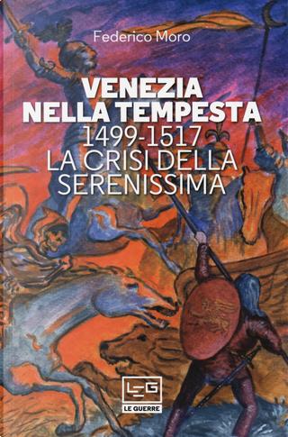 Venezia nella tempesta. 1499-1599, la crisi della Serenissima by Federico Moro