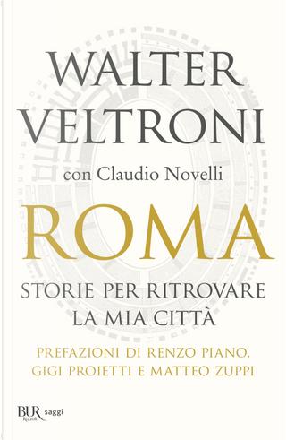 Roma. Storie per ritrovare la mia città by Claudio Novelli, Walter Veltroni