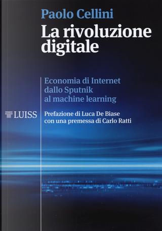 La rivoluzione digitale. Economia di internet dallo Sputnik al machine learning by Paolo Cellini