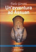 Un'avventura ad Assuan by Paola Giovetti