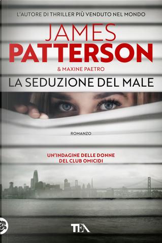 La seduzione del male by James Patterson, Maxine Paetro