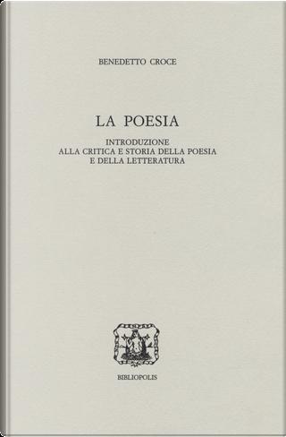 La poesia. Introduzione alla critica e storia della poesia e della letteratura by Benedetto Croce