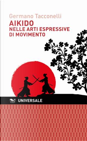 Aikido nelle arti espressive di movimento by Germano Tacconelli