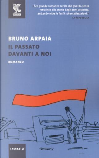 Il passato davanti a noi by Bruno Arpaia